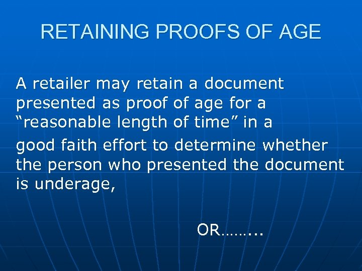 RETAINING PROOFS OF AGE A retailer may retain a document presented as proof of