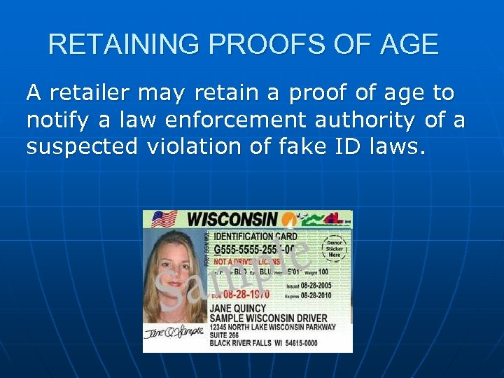 RETAINING PROOFS OF AGE A retailer may retain a proof of age to notify