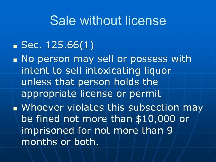 Sale without license n n n Sec. 125. 66(1) No person may sell or