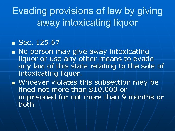 Evading provisions of law by giving away intoxicating liquor n n n Sec. 125.