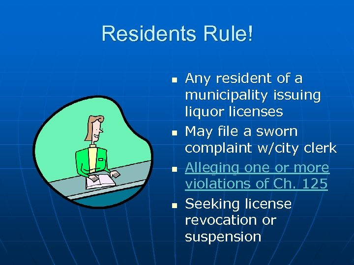 Residents Rule! n n Any resident of a municipality issuing liquor licenses May file