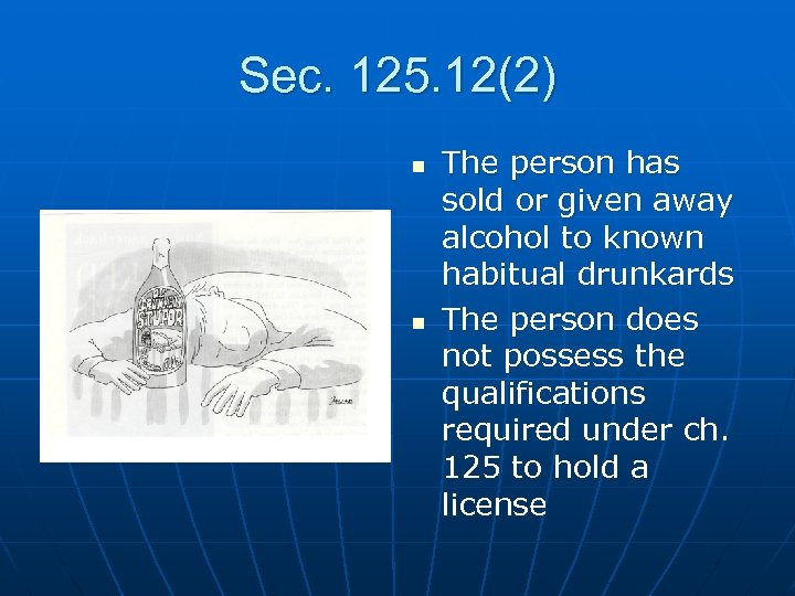 Sec. 125. 12(2) n n The person has sold or given away alcohol to
