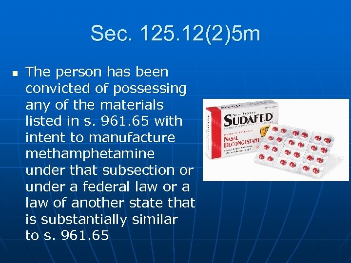Sec. 125. 12(2)5 m n The person has been convicted of possessing any of