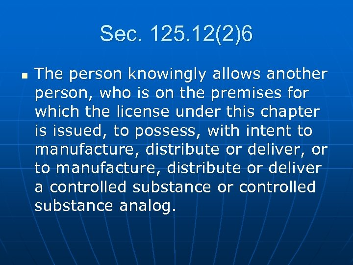 Sec. 125. 12(2)6 n The person knowingly allows another person, who is on the