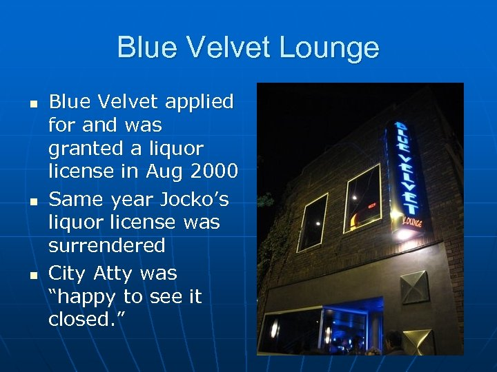 Blue Velvet Lounge n n n Blue Velvet applied for and was granted a