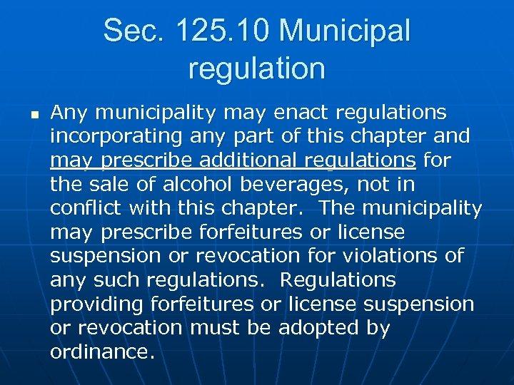 Sec. 125. 10 Municipal regulation n Any municipality may enact regulations incorporating any part