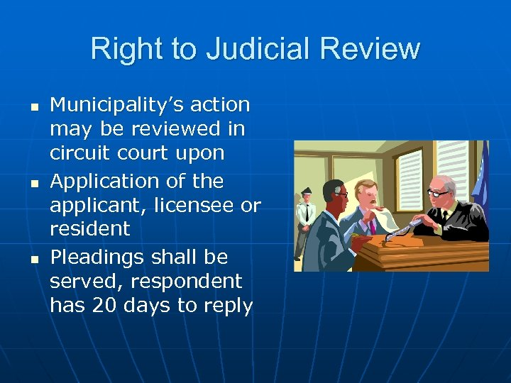 Right to Judicial Review n n n Municipality's action may be reviewed in circuit