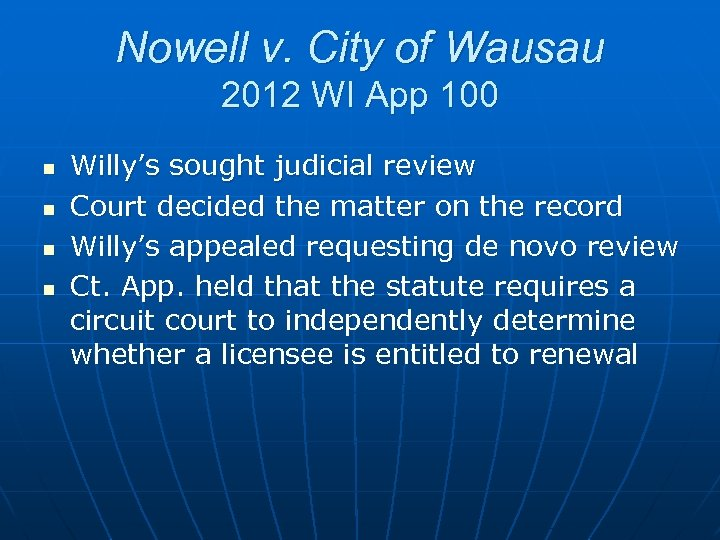Nowell v. City of Wausau 2012 WI App 100 n n Willy's sought judicial