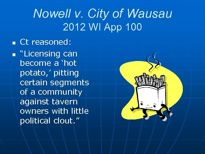 """Nowell v. City of Wausau 2012 WI App 100 n n Ct reasoned: """"Licensing"""