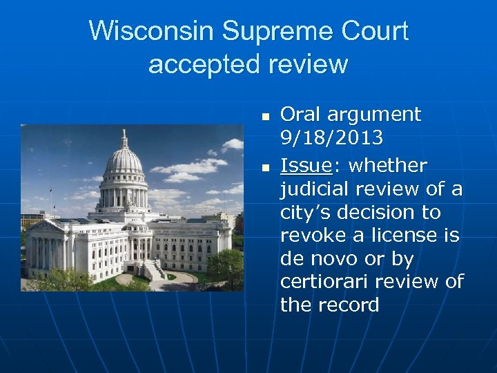 Wisconsin Supreme Court accepted review n n Oral argument 9/18/2013 Issue: whether judicial review