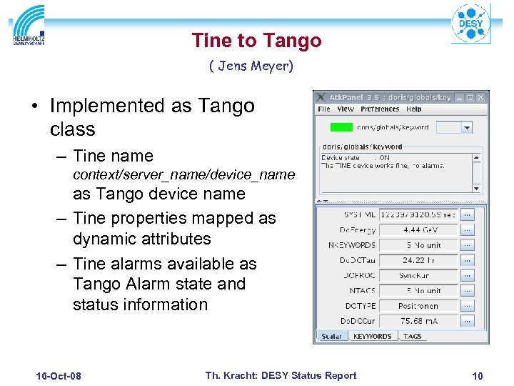 Tine to Tango ( Jens Meyer) • Implemented as Tango class – Tine name