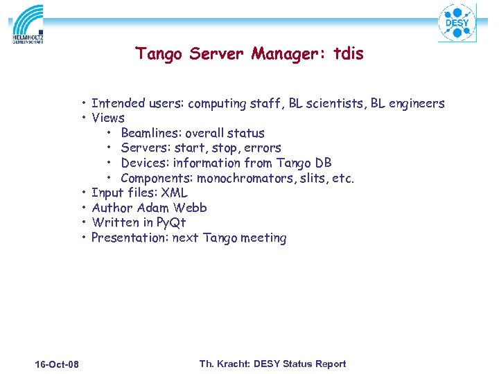 Tango Server Manager: tdis • Intended users: computing staff, BL scientists, BL engineers •
