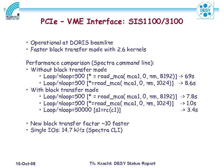 PCIe – VME Interface: SIS 1100/3100 • Operational at DORIS beamline • Faster block