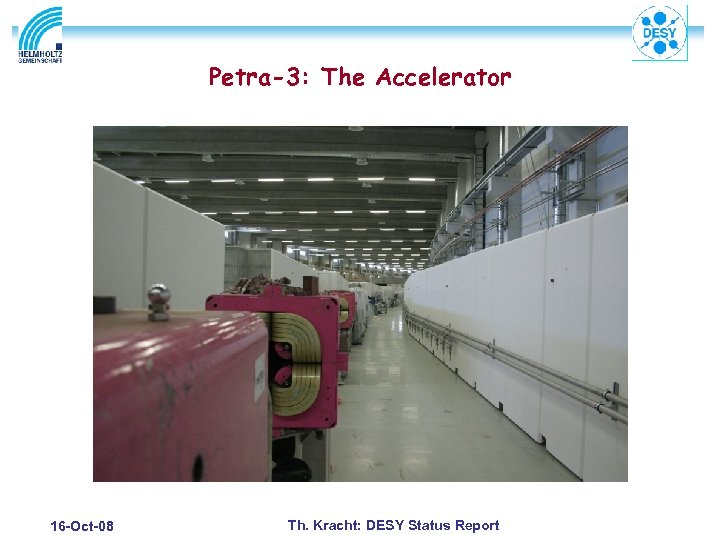 Petra-3: The Accelerator 16 -Oct-08 Th. Kracht: DESY Status Report