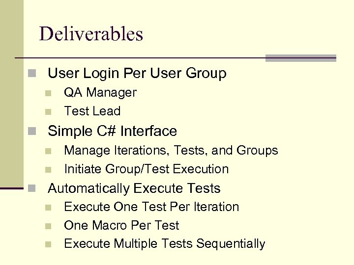 Deliverables n User Login Per User Group n n QA Manager Test Lead n