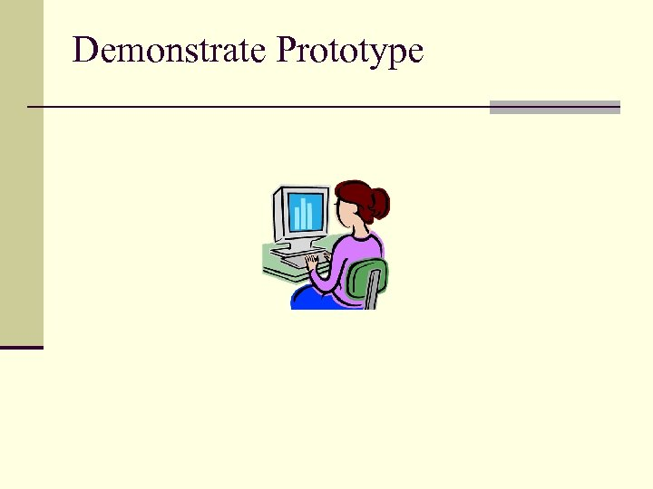 Demonstrate Prototype