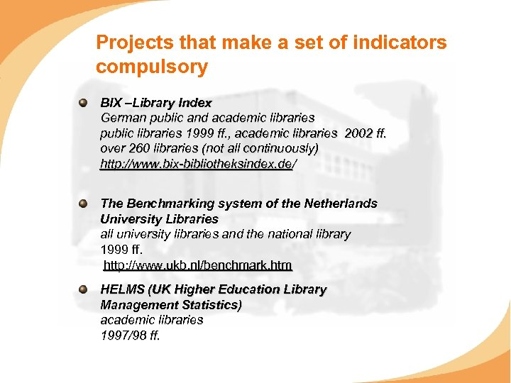 Projects that make a set of indicators compulsory BIX –Library Index German public and