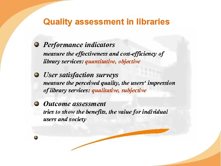 Quality assessment in libraries Performance indicators measure the effectiveness and cost-efficiency of library services: