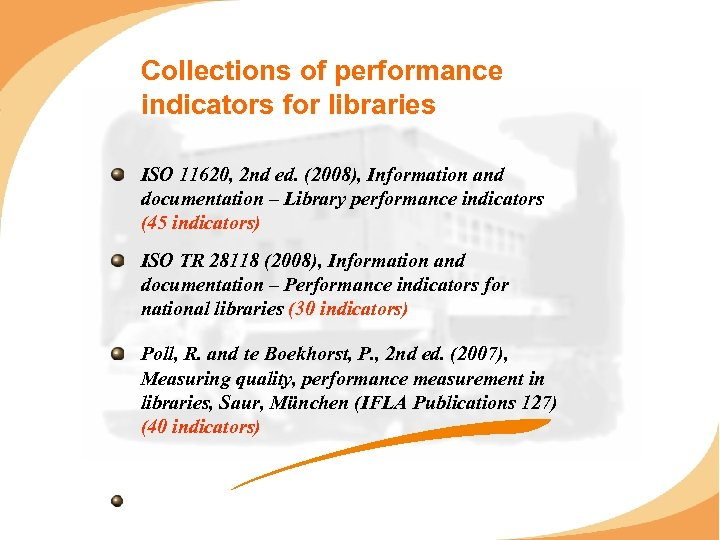 Collections of performance indicators for libraries ISO 11620, 2 nd ed. (2008), Information and