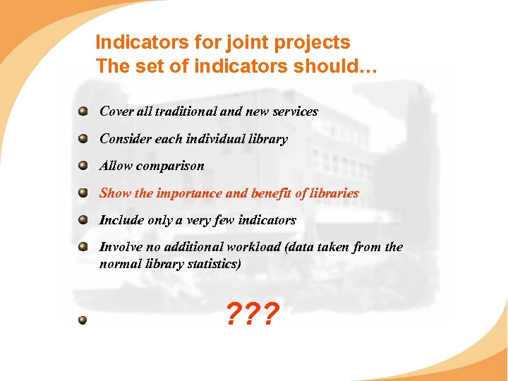 Indicators for joint projects The set of indicators should… Cover all traditional and new
