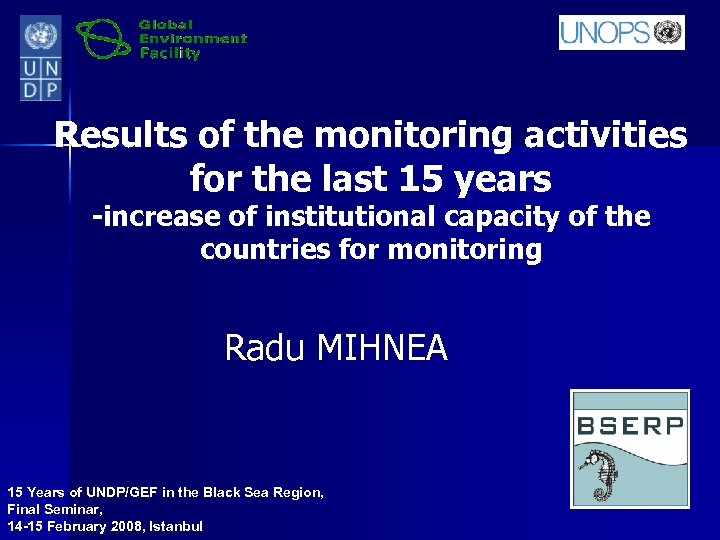 Results of the monitoring activities for the last 15 years -increase of institutional capacity