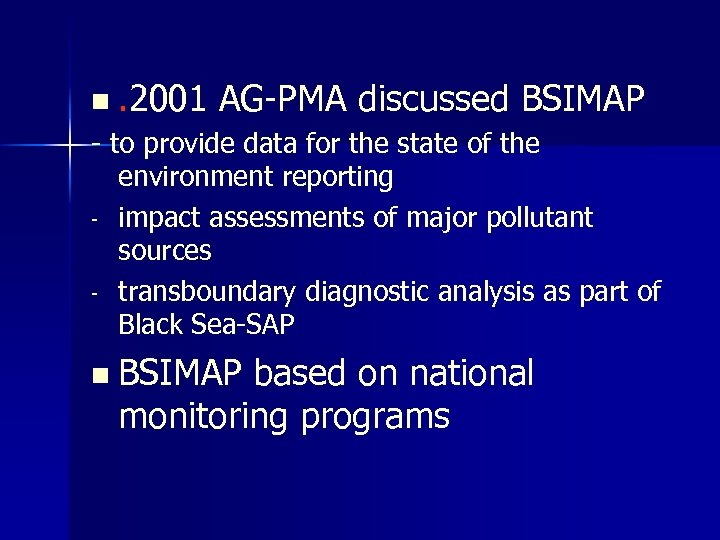 n . 2001 AG-PMA discussed BSIMAP - to provide data for the state of
