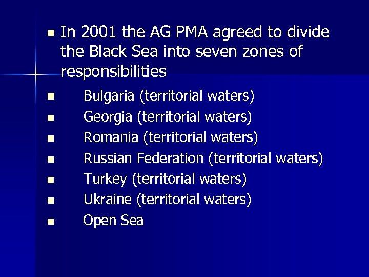 n n n n In 2001 the AG PMA agreed to divide the Black