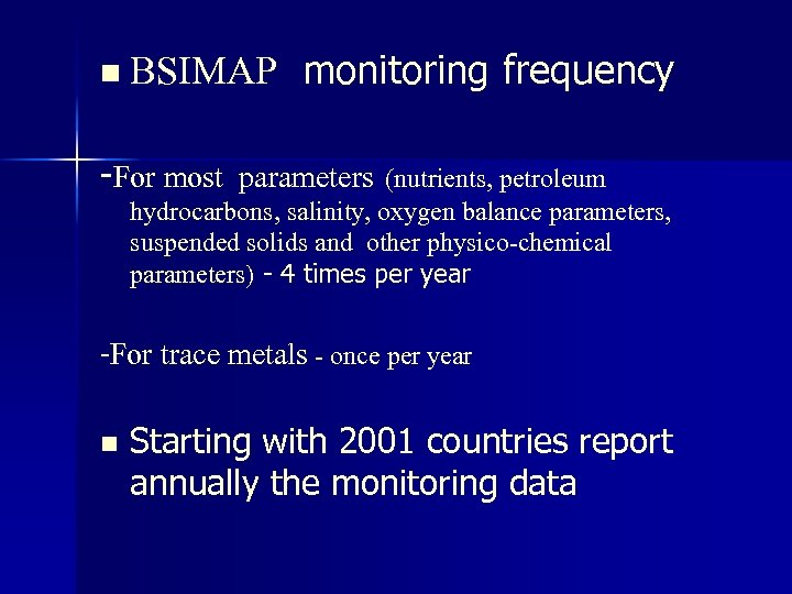 n BSIMAP monitoring frequency -For most parameters (nutrients, petroleum hydrocarbons, salinity, oxygen balance parameters,