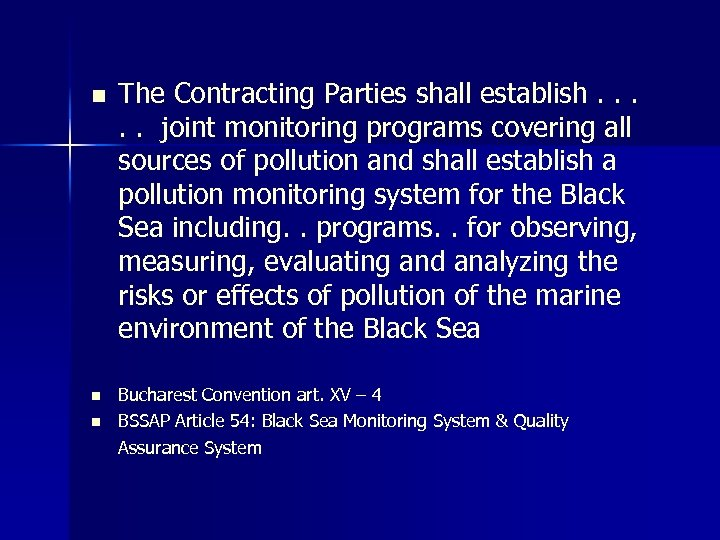 n n n The Contracting Parties shall establish. . . joint monitoring programs covering