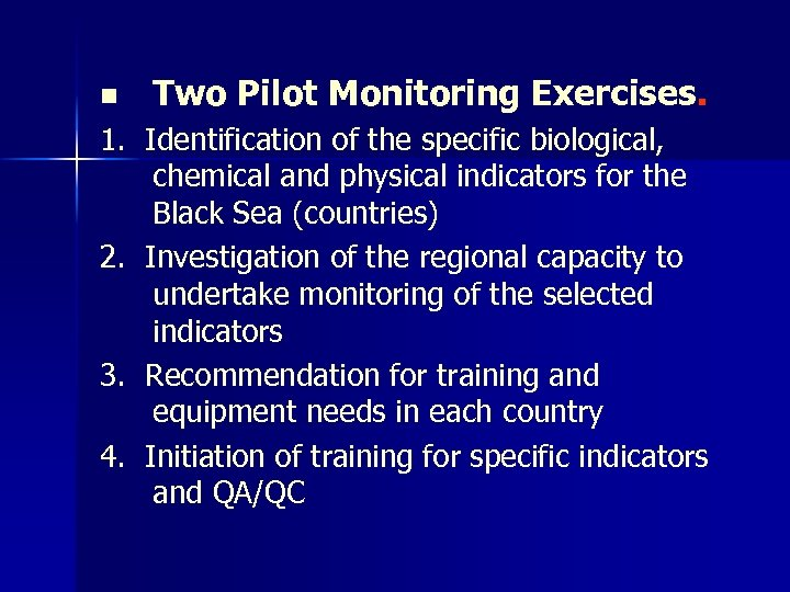 n Two Pilot Monitoring Exercises. 1. Identification of the specific biological, chemical and physical