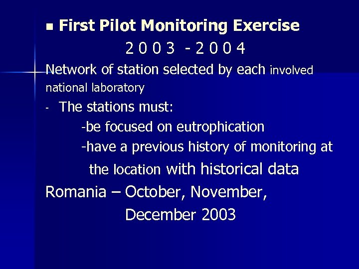 n First Pilot Monitoring Exercise 2003 -2004 Network of station selected by each involved