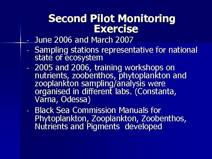 Second Pilot Monitoring Exercise - - June 2006 and March 2007 Sampling stations representative