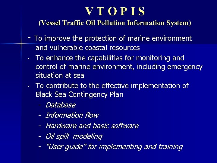 VTOPIS (Vessel Traffic Oil Pollution Information System) - - To improve the protection of