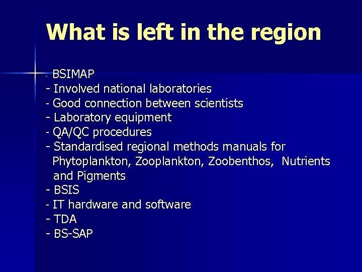 What is left in the region BSIMAP - Involved national laboratories - Good connection