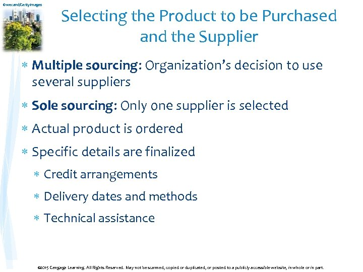 ©wecand/Getty. Images Selecting the Product to be Purchased and the Supplier Multiple sourcing: Organization's