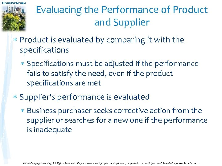 ©wecand/Getty. Images Evaluating the Performance of Product and Supplier Product is evaluated by comparing