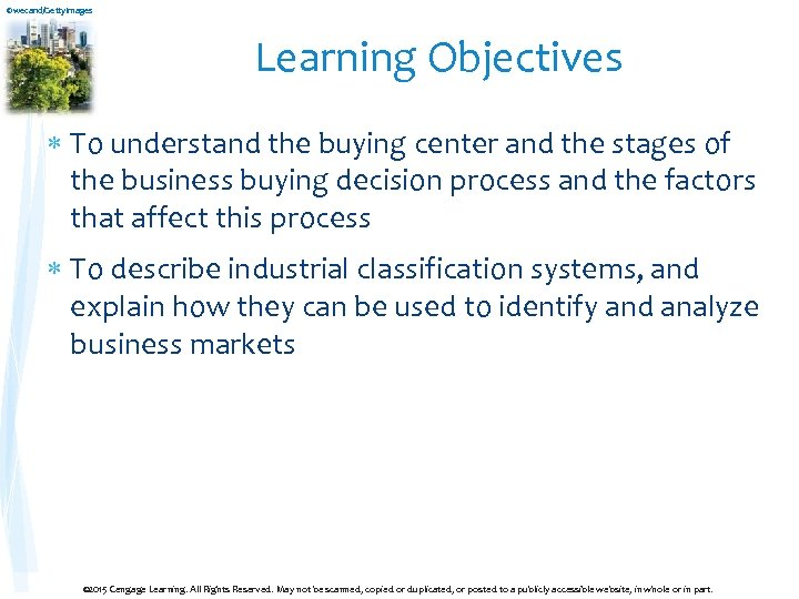 ©wecand/Getty. Images Learning Objectives To understand the buying center and the stages of the