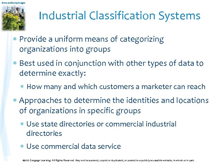 ©wecand/Getty. Images Industrial Classification Systems Provide a uniform means of categorizing organizations into groups