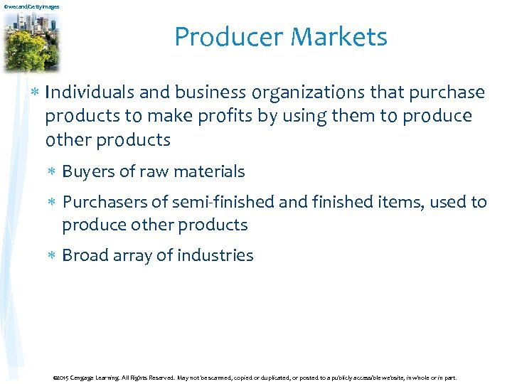 ©wecand/Getty. Images Producer Markets Individuals and business organizations that purchase products to make profits