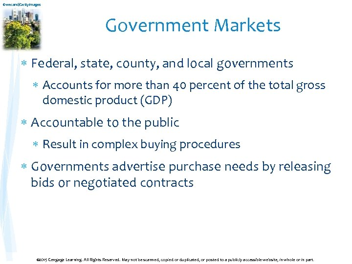 ©wecand/Getty. Images Government Markets Federal, state, county, and local governments Accounts for more than