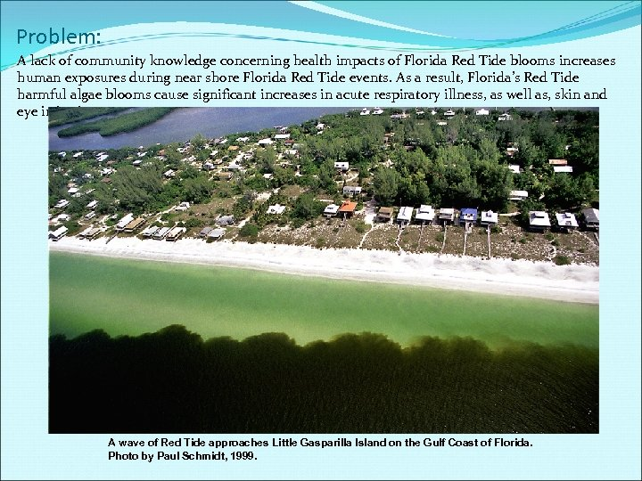 Problem: A lack of community knowledge concerning health impacts of Florida Red Tide blooms