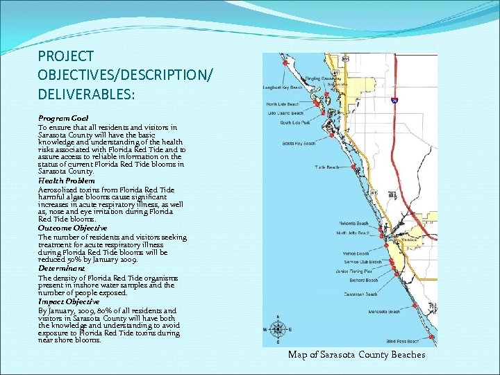 PROJECT OBJECTIVES/DESCRIPTION/ DELIVERABLES: Program Goal To ensure that all residents and visitors in Sarasota