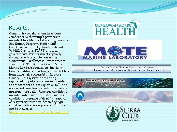 Results: Community collaborations have been established with multiple partners to include: Mote Marine Laboratory,