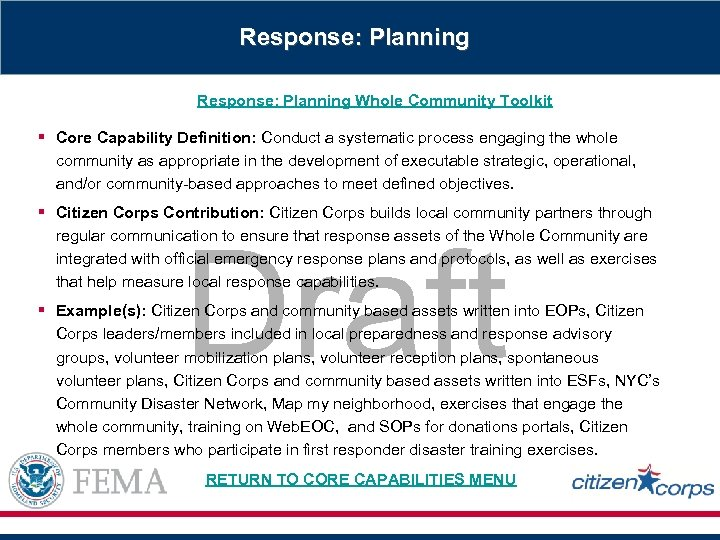 Response: Planning Whole Community Toolkit § Core Capability Definition: Conduct a systematic process engaging