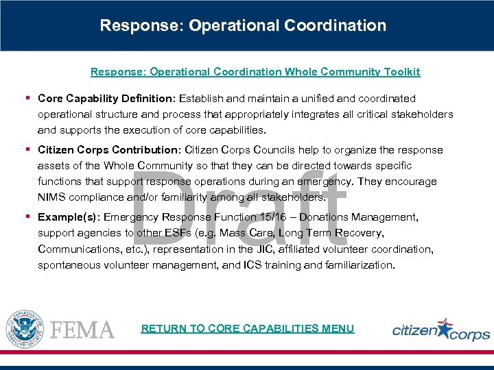 Response: Operational Coordination Whole Community Toolkit § Core Capability Definition: Establish and maintain a