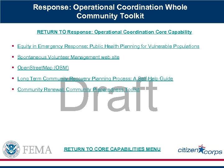Response: Operational Coordination Whole Community Toolkit RETURN TO Response: Operational Coordination Core Capability §