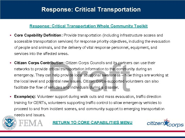Response: Critical Transportation Whole Community Toolkit § Core Capability Definition: Provide transportation (including infrastructure