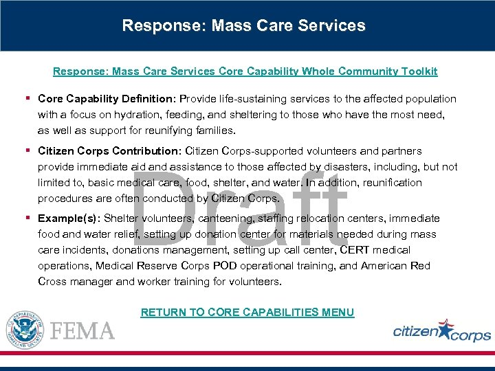 Response: Mass Care Services Core Capability Whole Community Toolkit § Core Capability Definition: Provide
