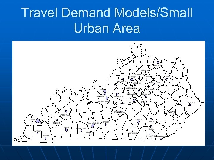 Travel Demand Models/Small Urban Area