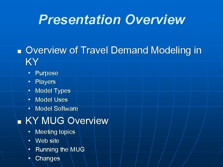 Presentation Overview of Travel Demand Modeling in KY • • • n Purpose Players